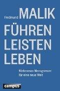 Führen Leisten Leben - Fredmund Malik