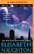 Wait for Me - Elisabeth Naughton