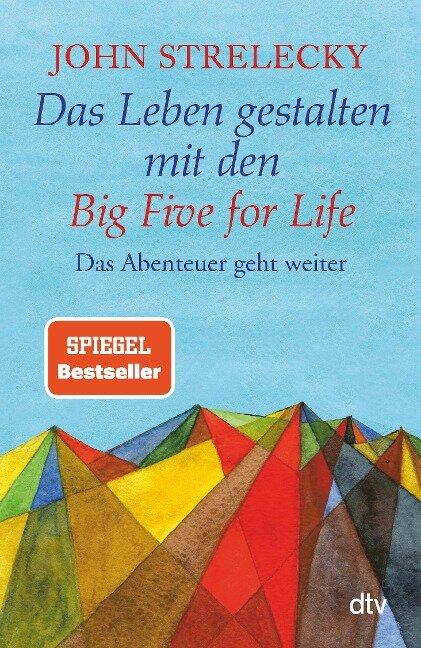 Das Leben gestalten mit den Big Five for Life - John Strelecky