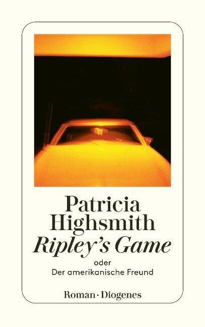 Ripley's Game oder Der amerikanische Freund - Patricia Highsmith