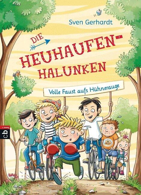 Die Heuhaufen-Halunken - Volle Faust aufs Hühnerauge - Sven Gerhardt