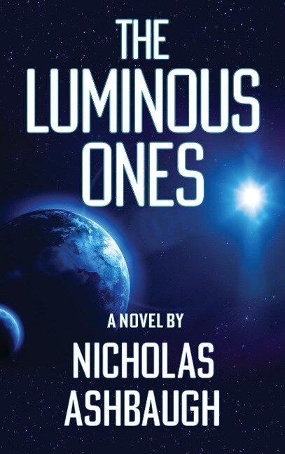 The Luminous Ones - Nicholas Ashbaugh