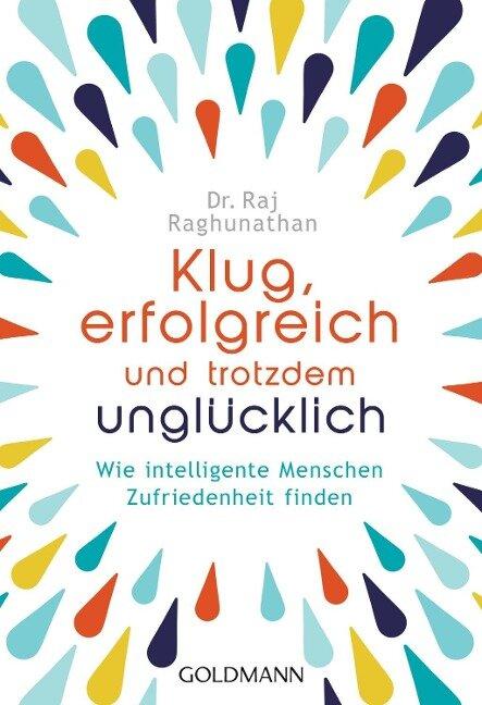 Klug, erfolgreich, und trotzdem unglücklich - Raj Raghunathan