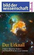 Der Urknall. Zeitreise durch den Kosmos - vom Feuerball zu den ersten Galaxien - Thorwald Ewe
