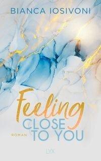 Feeling Close to You - Bianca Iosivoni
