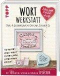 Wortwerkstatt - Liebe & Freundschaft. Deko- & Geschenkideen mit Sprüchen, Zitaten & Co. - Susanne Pypke