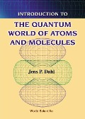 Introduction to the Quantum World of Atoms and Molecules - Jens P Dahl