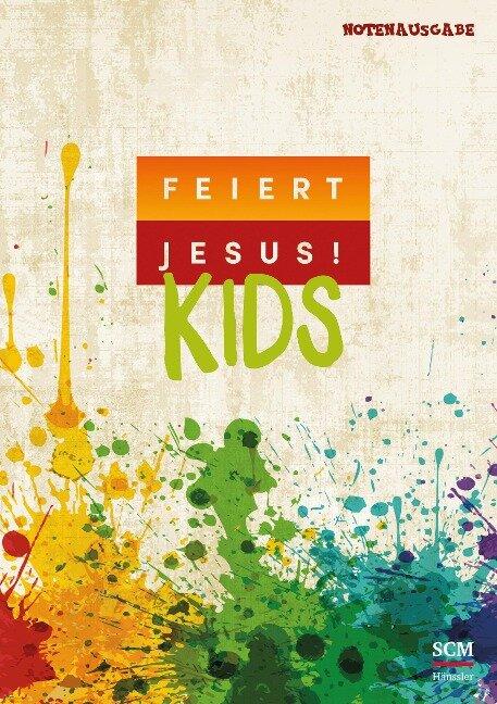 Feiert Jesus! Kids - Liederbuch (Notenausgabe) -