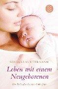 Leben mit einem Neugeborenen - Barbara Sichtermann