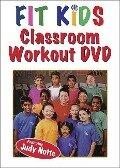 Fit Kids Classroom Workout - Judy Notte