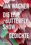 Die Live Butterfly Show - Jan Wagner
