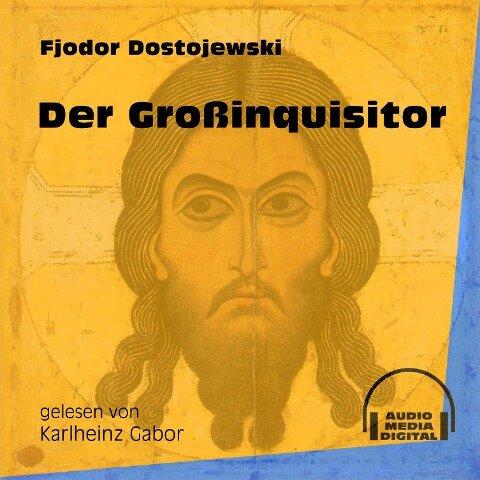 Der Großinquisitor (Ungekürzt) - Fjodor Dostojewski