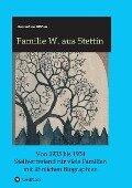 Familie W. aus Stettin - Hannelore Möbus