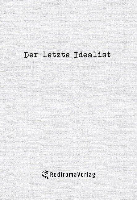 Der letzte Idealist - der letzte Idealist