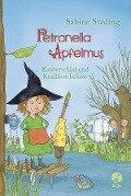 Petronella Apfelmus 02 - Zauberschlaf und Knallfroschchaos - Sabine Städing