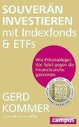 Souverän investieren mit Indexfonds und ETFs - Gerd Kommer
