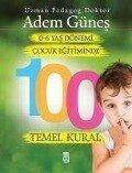 0-6 Yas Cocuk Egitiminde 100 Temel Kural - Adem Günes