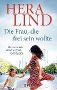 Die Frau, die frei sein wollte - Hera Lind