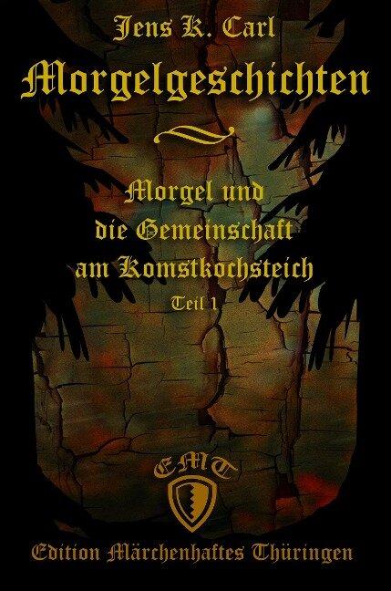 Morgel und die Gemeinschaft am Komstkochsteich - Jens K. Carl