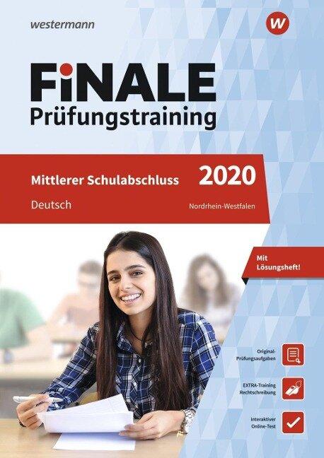 FiNALE Prüfungstraining 2020 Mittlerer Schulabschluss Nordrhein-Westfalen. Deutsch - Andrea Heinrichs, Martina Wolff