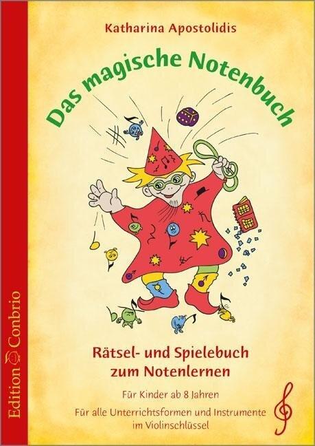 Das magische Notenbuch - im Violinschluessel - Katharina Apostolidis