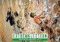 Extremklettern: An kahlen Wänden hoch (Wandkalender 2018 DIN A3 quer) - k. A. CALVENDO