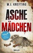 Aschemädchen - Thriller - Wilhelm J. Krefting