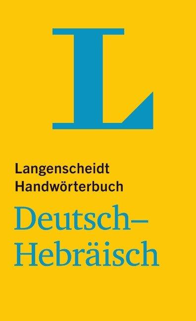 Langenscheidt Handwörterbuch Deutsch-Hebräisch - für Schule, Studium und Beruf -