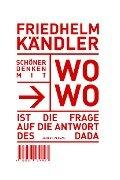 Schöner Denken mit WoWo - Friedhelm Kändler