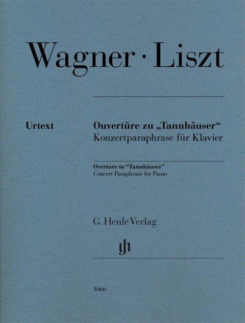 """Ouvertüre zu """"Tannhäuser"""" - Richard Wagner, Franz Liszt"""