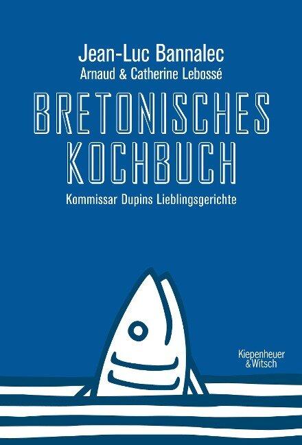 Bretonisches Kochbuch - Jean-Luc Bannalec