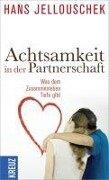 Achtsamkeit in der Partnerschaft - Hans Jellouschek