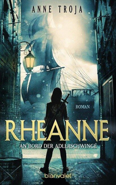 Rheanne - An Bord der Adlerschwinge - Anne Troja