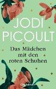 Das Mädchen mit den roten Schuhen - Jodi Picoult