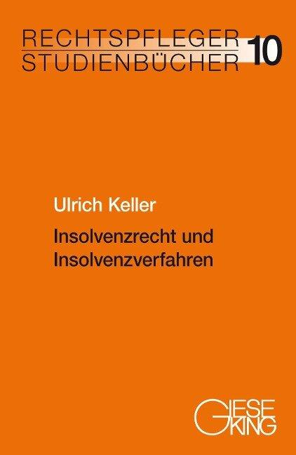 Insolvenzrecht und Insolvenzverfahren - Ulrich Keller