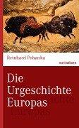 Die Urgeschichte Europas - Reinhard Pohanka