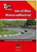 Isle of Man - Tourist Trophy Motorradfestival - Maria Keck