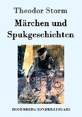 Märchen und Spukgeschichten - Theodor Storm