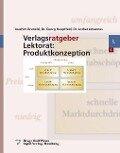 Verlagsratgeber Lektorat: Produktkonzeption - Joachim Brunold, Georg Hauptfeld, Lothar Johannes