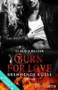 Burn for Love - Brennende Küsse - Claudia Balzer