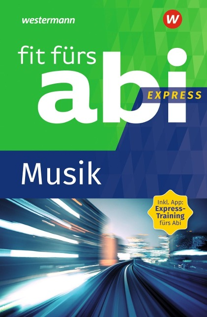 Fit fürs Abi Express. Musik - Jürgen Rettenmaier, Hedwig Maria Klein