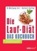 Die Lauf-Diät - Das Kochbuch - Wolfgang Feil, Herbert Steffny
