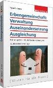 Erbengemeinschaft: Verwaltung - Auseinandersetzung - Ausgleichung - Reinhold Spanl, Andrea Imre