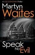 Speak No Evil - Martyn Waites