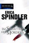 Im Schatten des Mörders - Erica Spindler