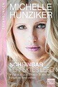 Ein scheinbar perfektes Leben - Michelle Hunziker