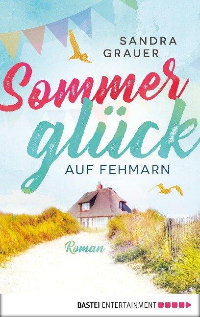 Sommerglück auf Fehmarn - Sandra Grauer