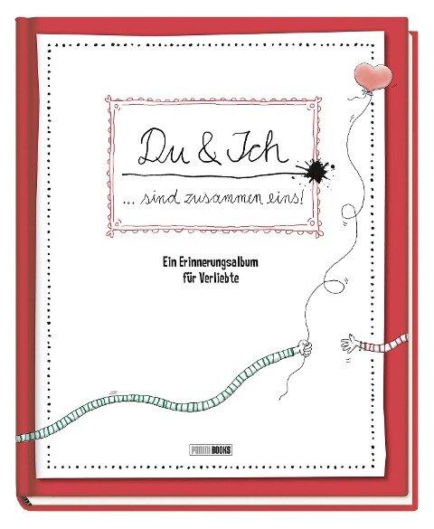Du & Ich ... sind zusammen Eins! Ein Erinnerungsalbum für Verliebte - Katja Reichert, Claudia Weber