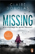 Missing - Niemand sagt die ganze Wahrheit - Claire Douglas