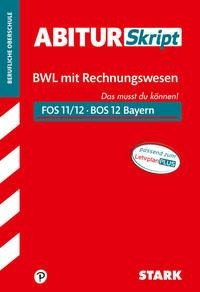 STARK AbiturSkript FOS/BOS Bayern - Betriebswirtschaftslehre mit Rechnungswesen 12. Klasse - Tino Zirkenbach